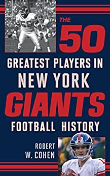 The 50 Greatest Players in New York Giants Football History par [Cohen, Robert W.]