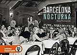 Barcelona Nocturna: 16 (Catalunya desapareguda)