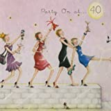 """40th Birthday Card """" Party On at 40"""" (Ladies Who Love Life)"""