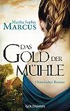 Das Gold der Mühle: Historischer Roman