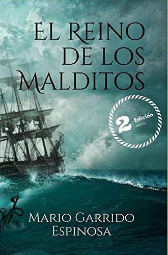 El Reino de los Malditos: Aventuras y realismo mágico en un reino imaginario de Europa en pleno Siglo de Oro por Mario Garrido Espinosa