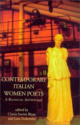 Contemporary Italian Women Poets : A Bilingual Anthology (Italica Press Dual-Language Poetry Series) (People's Place Booklet) (English and Italian Edition) (2001-07-12)