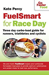 FuelSmart for Race Day: 3-day Carbo-load Guide for Runners, Triathletes & Cyclists