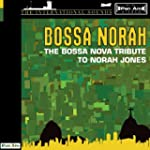 Bossa Norah: The Bossa Nova Tribute T...