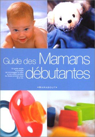 Guide des mamans débutantes