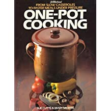 One-Pot Cooking. From Slow Casseroles to Faster Meals Under Pressure (St. Michaels)