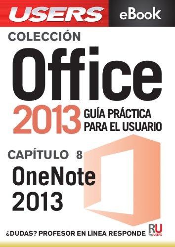 Office 2013: OneNote 2013 (Colección Office 2013 nº 8) por Claudio Alejandro Peña Millahual
