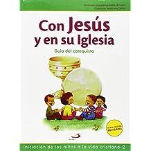 Con Jesús en su Iglesia - Guía del catequista: Iniciación de los niños a la vida cristiana - 2 (Nuevo Proyecto Galilea 2000)