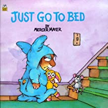 Just Go To Bed (Turtleback School & Library Binding Edition) (Mercer Mayer's Little Critter (Pb)) by Mercer Mayer (1983-06-01)