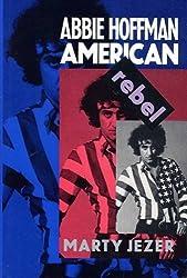 Abbie Hoffman, American Rebel: American Rebel