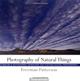 Photography of Natural Things: A Nature and Environment Workshop for Film and Digital Photography