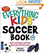 #6: The Everything Kids' Soccer Book: Rules, Techniques, and More About Your Favorite Sport!