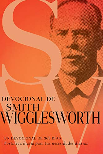 Devocional de Smith Wigglesworth: Un devocional de 365 días eBook ...