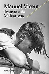 Tranvía a la Malvarrosa par  Manuel Vicent