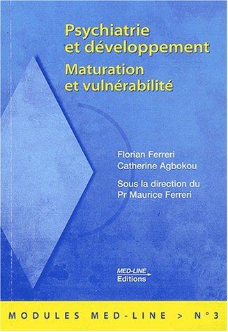 Psychiatrie et développement. Maturation et vulnérabilité