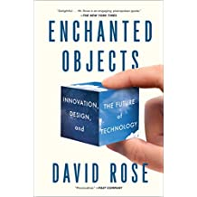 Enchanted Objects: Innovation, Design, and the Future of Technology (English Edition)