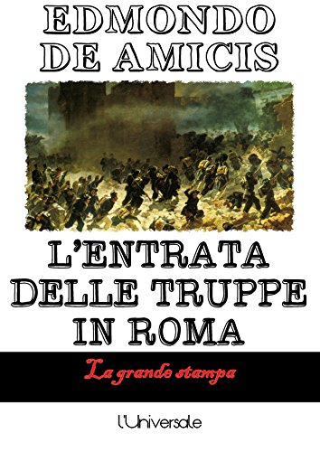 L'entrata delle truppe in Roma - Entrata Unità