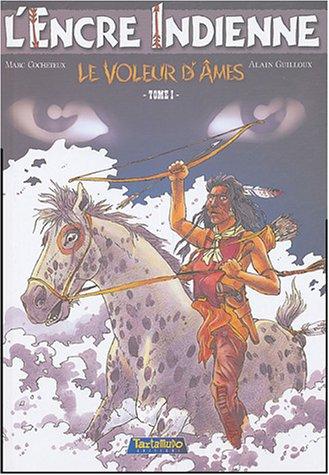 L'encre indienne, Tome 1 : Le voleur d'âmes par Marc Cocheteux, Alain Guilloux