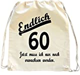 Mister Merchandise Turnbeutel natur Rucksack Endlich 60 - Jetzt muss ich nur noch erwachsen werden. , Farbe: Natur