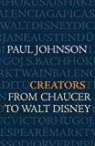 Creators - From Chaucer to Walt Disney