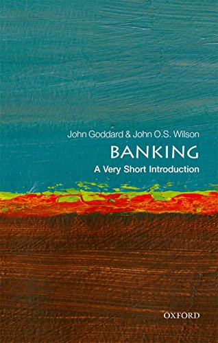 Banking: A Very Short Introduction (Very Short Introductions) (English Edition) por John Goddard