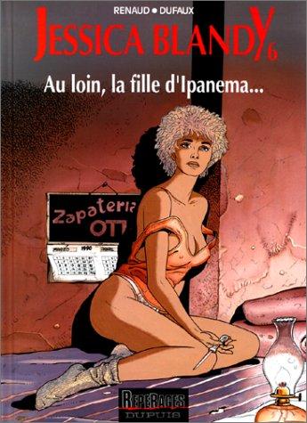 Jessica Blandy, tome 6 : Au loin, la fille d'Ipanema. par Jean Dufaux, Renaud