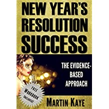 New Year's Resolution Success: The Evidence-Based Approach (Workbook Included)