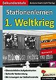 Stationenlernen 1. Weltkrieg: Kopiervorlagen zum Einsatz in der Sekundarstufe