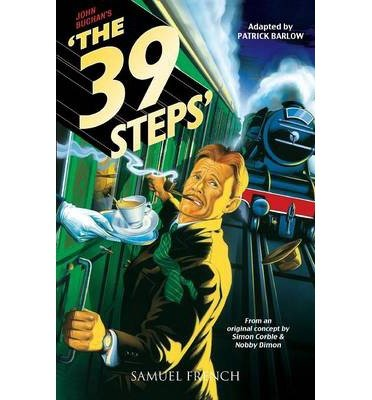 "[(John Buchan's ""The 39 Steps"")] [ Adapted by Patrick Barlow, From an idea by Simon Corble, From an idea by Nobby Dimon ] [February, 2010]"
