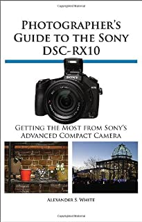 Photographer's Guide to the Sony Dsc-Rx10 (1937986225) | Amazon Products