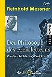 Image de Der Philosoph des Freikletterns: Die Geschichte von Paul Preuß