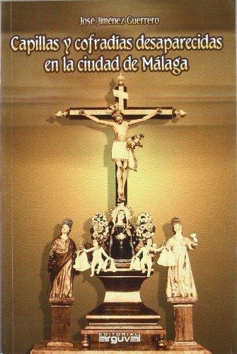 Capillas y cofradías desaparecidas en Málaga (ALCAZABA) por Jose Jimenez Guerrero