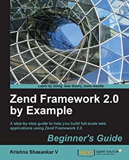 Zend Framework 2 0 by Example: Beginner's Guide eBook: Krishna