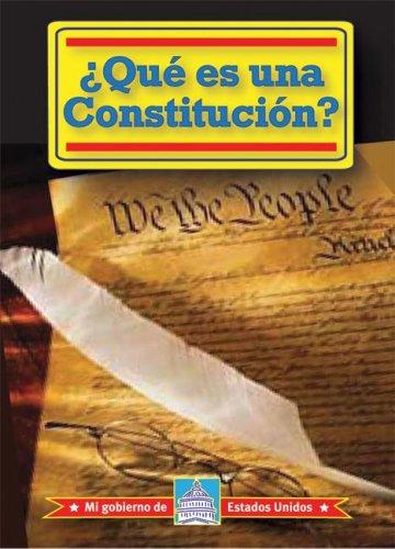 Que es una Constitucion?/ What Is a Constitution? (Mi Gobierno De Estados Unidos / My American Government)