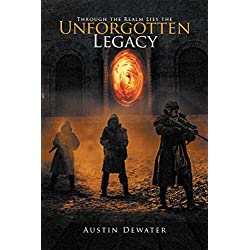 Through the Realm Lies the Unforgotten Legacy (English Edition)