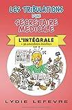 Les tribulations d'une secrétaire médicale: L'intégrale