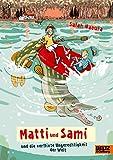 Matti und Sami und die verflixte Ungerechtigkeit der Welt: Roman