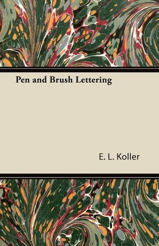 Pen and Brush Lettering par E. L. Koller