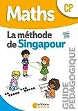 Mathématiques CP Méthode de Singapour, Guide pédagogique Edition 2019...