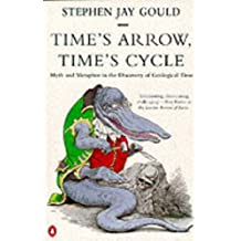 Time's Arrow, Time's Cycle: Myth and Metaphor in the Discovery of Geological Time (Penguin science)