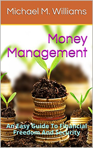 money-management-an-easy-guide-to-financial-freedom-and-security-how-to-become-millionaire-book-1-en