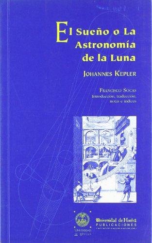 EL SUEÑO O LA ASTRONOMÍA DE LA LUNA (Arias Montano) por FRANCISCO SOCAS
