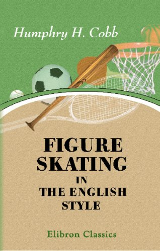 Figure Skating in the English Style por Humphry H. Cobb