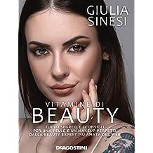 Vitamine di beauty. Tutti i segreti e i consigli per una pelle e un makeup perfetti dalla beauty expert più amata del web