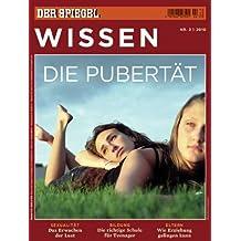 SPIEGEL WISSEN 2/2010: Die Pubertät