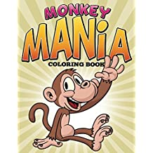Monkey Mania Coloring Book: Coloring Books for Kids