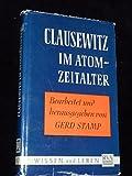 Clausewitz im Atomzeitalter - Carl von Clausewitz