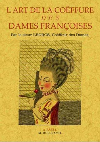 L'art de la coëffure des dames françoises par Legros