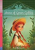 Anne of Green Gables: Englische Lektüre mit Audio-CD für das 1. und 2. Lernjahr. Illustrierte Lektüre mit Annotationen und Zusatztexten (Teen ELI Readers)