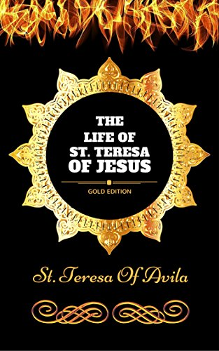 the-life-of-st-teresa-of-jesus-by-st-teresa-of-avila-illustrated-english-edition